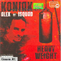 Koniak. Heavy Weight