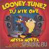 DJ Nik One & Mezza Morta. Looney Tunez