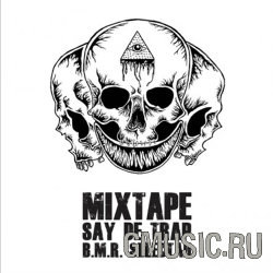 Say De Trap & B.M.R. Selectah. Mixtape
