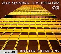 Club Sessions Live From BOA. Mixed by Sultan & MV (2 CD)