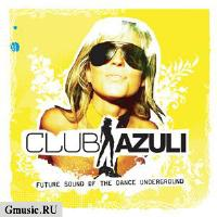 Club Azuli 2. Future Sound Of Dance Underground (2 CD)