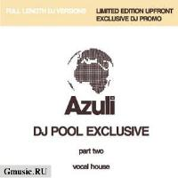 DJ Pool. Azuli. Exclusive part two