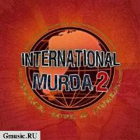Intetnational Murda #2: Peace, Love & Murda