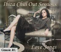 Ibiza Chill Out Sessions. Love Songs (2 CD)