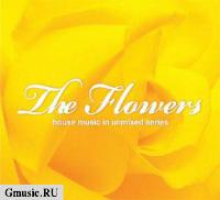 The FLOWERS. House Music in unmixed series (2 CD)