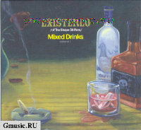 Existereo (of The Shape Shifters). Mixed Drinks, vol. 1
