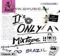 Zoo Brazil. Its Only A Mixtape (Ministry of Sound - Gung-Ho!)