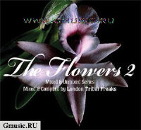 The Flowers 2. Mixed & unmixed series. Mixed by London Tribal Freaks (2 CD)